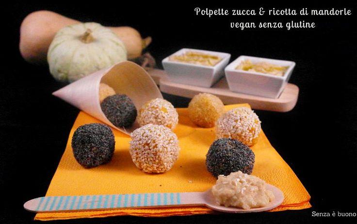 Polpette zucca e ricotta di mandorle senza glutine e vegan  http://www.senzaebuono.it/polpette-zucca-e-ricotta-di-mandorle-vegan-senza-glutine/