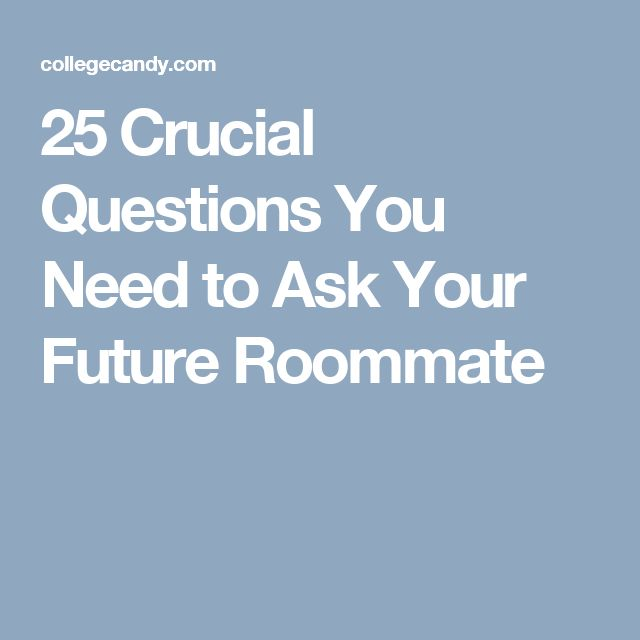 25 Crucial Questions You Need to Ask Your Future Roommate