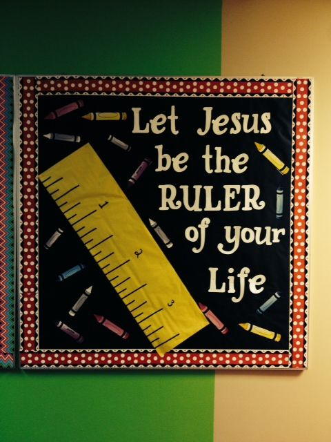 "Back to School bulletin board for our Children's Ministry.  I also added John 14:6 to the ruler.  Jesus answered, ""I am the way, the truth, and the life.  No one comes to the Father except through me.""  #kidmin"