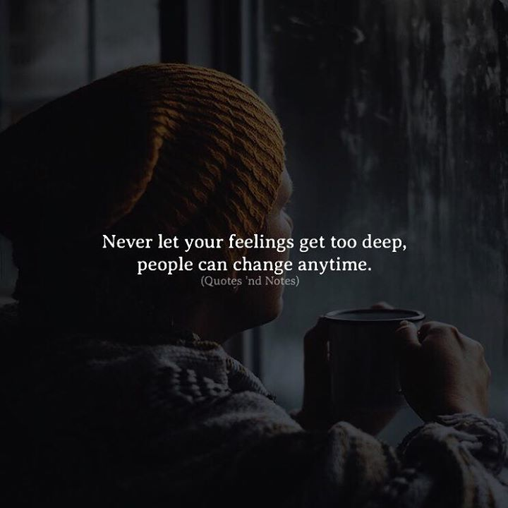Never let your feelings get too deep people can change anytime. via (http://ift.tt/2n0Drh3)