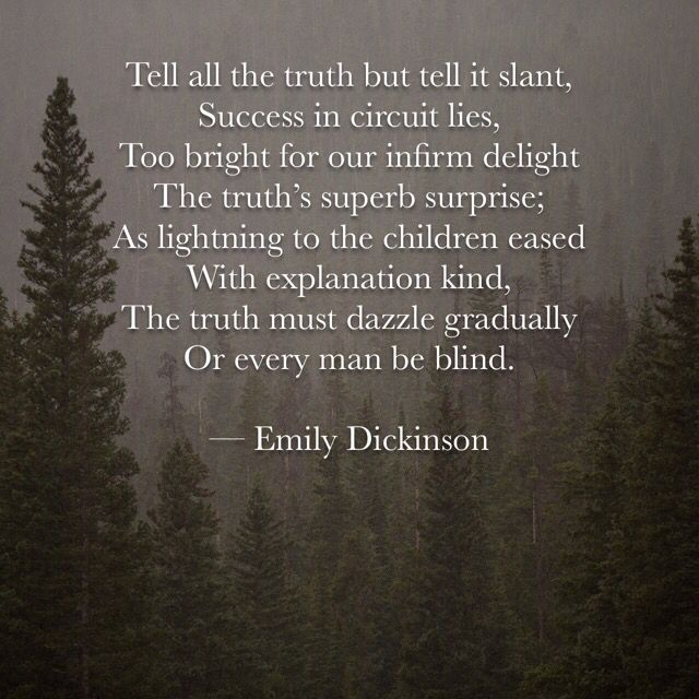 "emily dickinsons tell all the truth but tell it slant essay Perhaps emily dickinson would have approved of ""tell all the truth but tell it slant,"" dickinson it was exciting to read this essay and scroll down to the."
