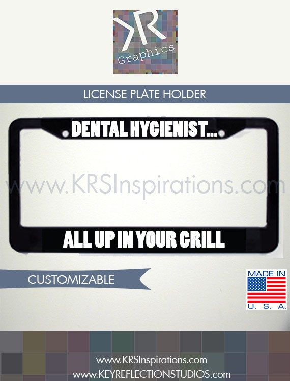 Dental Hygienist Novelty License Plate Holder by KRSgraphics