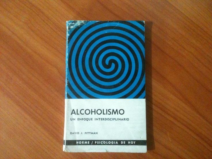 Alcoholismo, un enfoque Interdisciplinario - David J. Pittman.