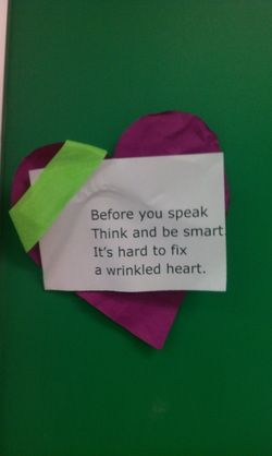 "Wrinkled Hearts - I do this - but the poem is new!  LOVE!!!!  ""Before you speak, think and be smart.  It's hard to Fix a wrinkled heart."""