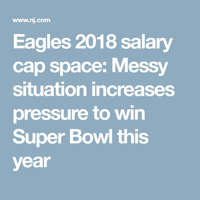Eagles 2018 salary cap space: Messy situation increases pressure to win Super Bowl this year http://heysport.biz/index.html