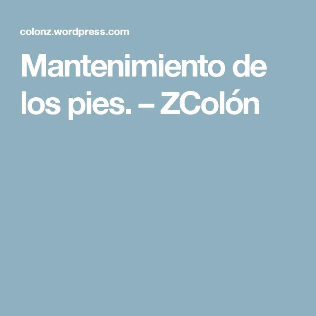 Mantenimiento de los pies. – ZColón