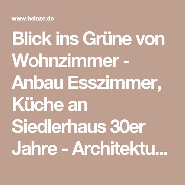 Blick Ins Grüne Von Wohnzimmer   Anbau Esszimmer, Küche An Siedlerhaus 30er  Jahre   Architekturobjekte
