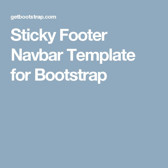 Sticky Footer Navbar Template for Bootstrap