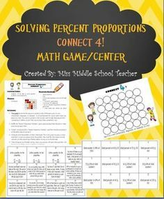 Percent Proportions Math Game/Math Center: This is a great station or activity for students practicing solving percent problems with proportions or a percent equation. Students play in groups of 2-3 to play Connect 4.