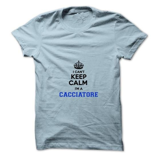 I cant keep calm Im a CACCIATORE - #gift basket #coworker gift. ADD TO CART => https://www.sunfrog.com/Names/I-cant-keep-calm-Im-a-CACCIATORE.html?68278