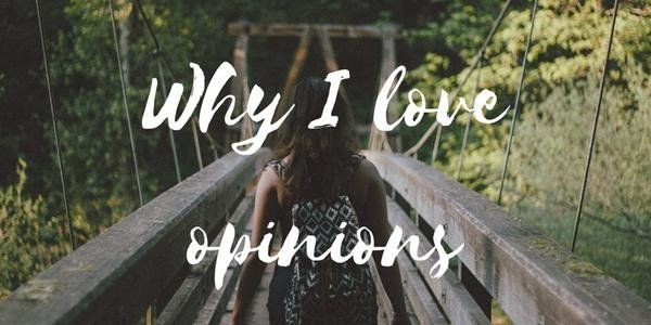 Why I Love Opinions