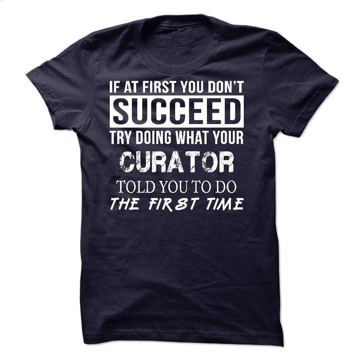 Awesome tee for Curator T Shirt, Hoodie, Sweatshirts - custom sweatshirts #clothing #T-Shirts