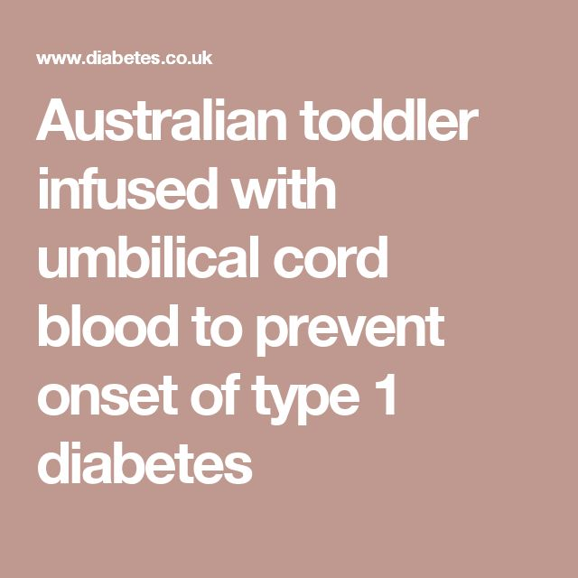 Australian toddler infused with umbilical cord blood to prevent onset of type 1 diabetes