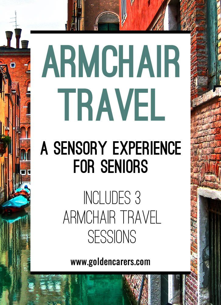 Armchair Travel takes people to faraway places without leaving home. It provides a sensory experience and the opportunity to learn about exotic lands and important past events in a meaningful manner. This is a wonderful activity for seniors living in nursing homes and suitable for people with dementia.