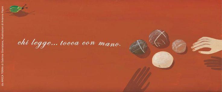#ChiLegge... tocca con mano.  http://www.giunti.it/libri/bambini/amica-terra2/