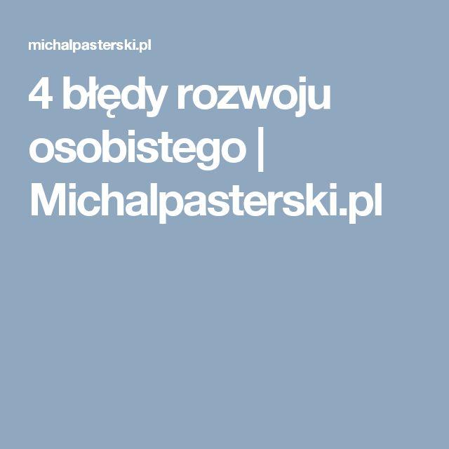 4 błędy rozwoju osobistego | Michalpasterski.pl