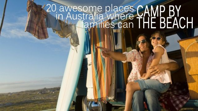 20 places where you can camp by the beach in Australia - Village Voices