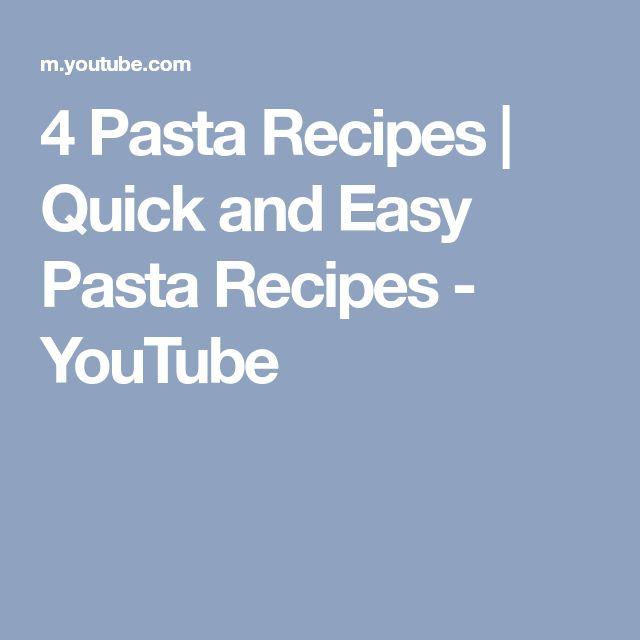 4 Pasta Recipes | Quick and Easy Pasta Recipes - YouTube