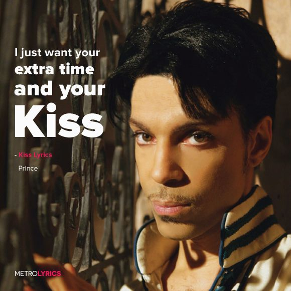 Prince - Kiss Lyrics and Lyric Art  You don't have to be rich To be my girl You…