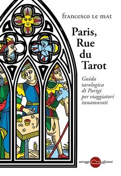 #parisruedutarot il nuovo libro di Francesco Le Mat