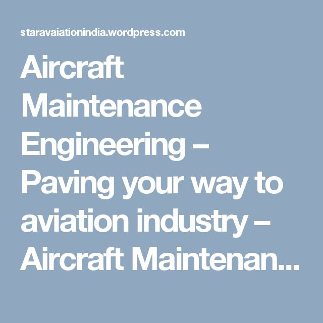 Aircraft Maintenance Engineering – Paving your way to aviation industry – Aircraft Maintenance Engineering is a good career opportunity for people interested to join the aviation industry and have a passion for it. Are you also fond of this vertical? If yes, then start searching for the best institute today itself.