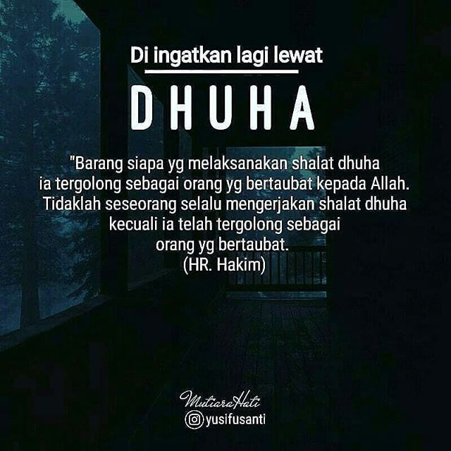 """Dont forget Dhuha sahabat . """"Barang siapa melaksanakan shalat dhuha ia tergolong sebagai orang yg bertaubat kepada Allah. Tidaklah seseorang selalu mengerjakan shalat dhuha kecuali ia tergolong sebagai orang yg bertaubat. (HR. Hakim) . Cr. yusifusanti . . #semangatquran #quran #alquran #dakwah #indonesiabertauhid #teladanrasul #mozaikislam #negeriakhirat #islam #tausiyahku #duniajilbab #tausiyahcinta #dunia #likeislam #dhuha #sholat http://ift.tt/2f12zSN"""