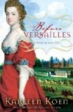 Bookbrowse recommendation: Worth Reading, Karleen Koen, Books Recommendations, Books Worth, Louis Xiv, Novels, St. Louis, Historical Fiction, Versailles