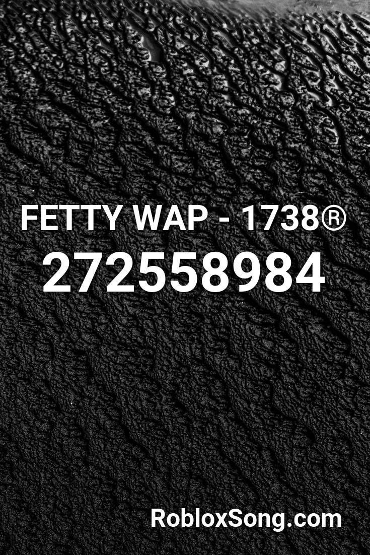 Fetty Wap 1738 Roblox Id Roblox Music Codes In 2020 Roblox Rap God Opinion Meme - roblox song rap god