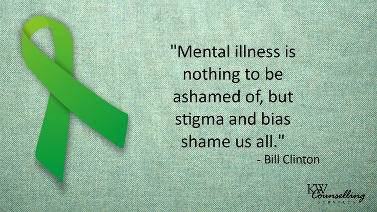 """""""Mental illness is nothing to be ashamed of, but stigma and bias shame us all.""""    Have a conversation with someone this week about mental health. #Bill Clinton #MentalHealth #Quote #Quotation"""