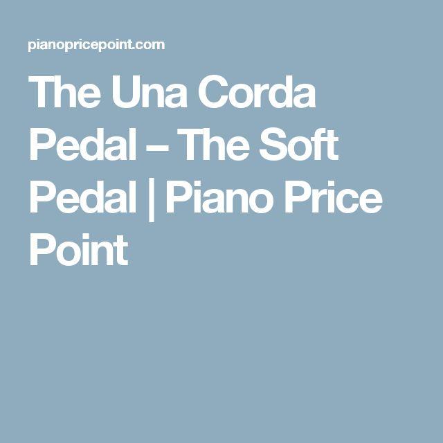 The Una Corda Pedal – The Soft Pedal | Piano Price Point