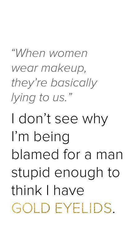 When Women Wear Makeup Theyre Basically Lying To Us I -5342