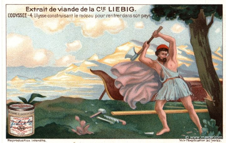 liebod04.jpg - liebod04: When Calypso could not persuade Odysseus to stay with her, she, obeying the gods and keeping her oath, gave him tools and led him to the farthest part of the island, where Odysseus cut the timber down to build a raft and sail back home. Liebig sets.