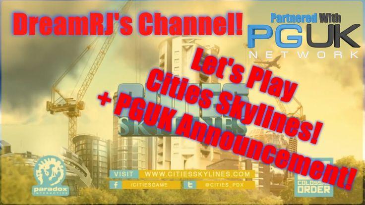 LETS PLAY: Cities Skylines - & PGUK Partner Announcement!