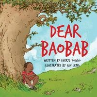 Dear Baobab by Cheryl Foggo - Maiko knows what it is like to be small and to feel planted in the wrong place... Maiko has left his village in Africa far behind, moving to North America to live with his aunt and uncle. When he thinks of home, he thinks of the beautiful big baobab tree at the center of the village.