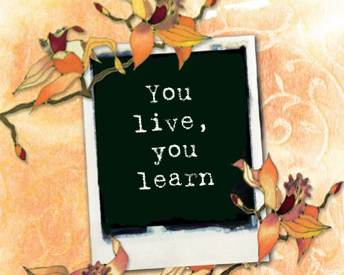 You live, you learn - Happinez