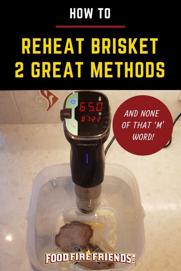 How To Reheat Brisket Keeping It Moist And None Of That M Word Beef Brisket Recipes Brisket Reheating Brisket