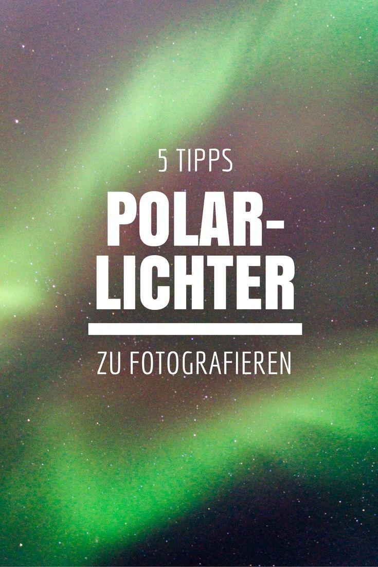 5 Tipps Polarlichter zu fotografieren – Finja