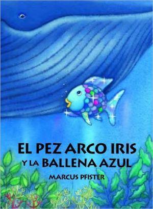 El pez arco iris y la ballena azul (Rainbow Fish and the Big Blue Whale)