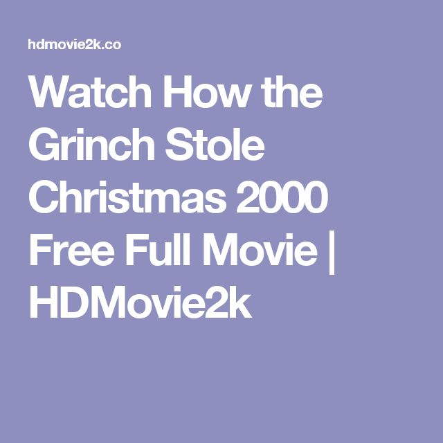 Watch How the Grinch Stole Christmas 2000 Free Full Movie | HDMovie2k