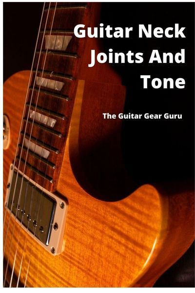 Guitar Neck Joints And Tone In 2020 Guitar Neck Guitar Luthier Guitar