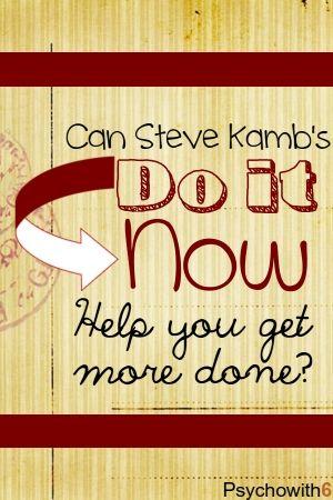 GTD, productivity, Do it Now, Nerd Fitness, Steve Kamb