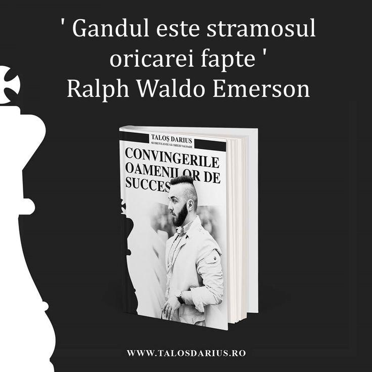 ' Gândul este strămoșul oricărei fapte ' Ralph Waldo Emerson  #Mentalitatea oamenilor de succes!??  http://talosdarius.ro/produse/