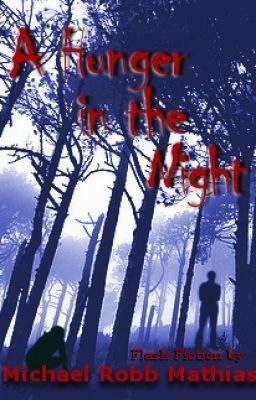 A Hunger in the Night - Flash Fiction Horror by M. R. Mathias - MRMathias