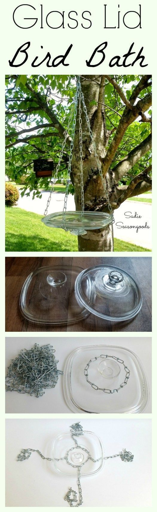 Glass casserole dish lids are ALWAYS a thrift store staple, so why not repurpose one into a DIY hanging bird bath (or feeder)? With this tutorial, there's no glass drilling at all! Easy, cheap upcycle project for your yard that anyone can do. It's shallow enough for small birds...AND easy to clean! #SadieSeasongoods / www.sadieseasongoods.com