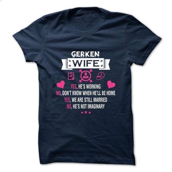 GERKEN -My Wife - #cute t shirts #hooded sweatshirt. MORE INFO => https://www.sunfrog.com/Valentines/-GERKEN-My-Wife.html?60505