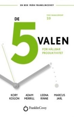 De 5 valen : för hållbar produktivitet av Stephen Covey | 129,00 kr