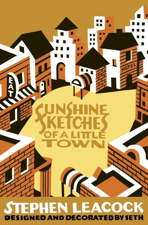 Sunshine Sketches of a Little Town by Stephen Leacock; design by Seth (McClelland & Stewart)