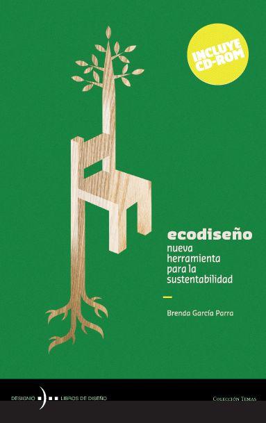 Editorial Designio: Ecodiseño. Nueva herramienta para la sustentabilidad