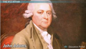 John Adams:  from the Alien & Sedition Acts to the XYZ Affair