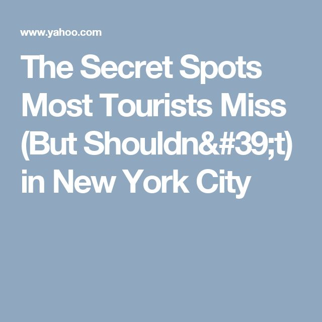 The Secret Spots Most Tourists Miss (But Shouldn't) in New York City